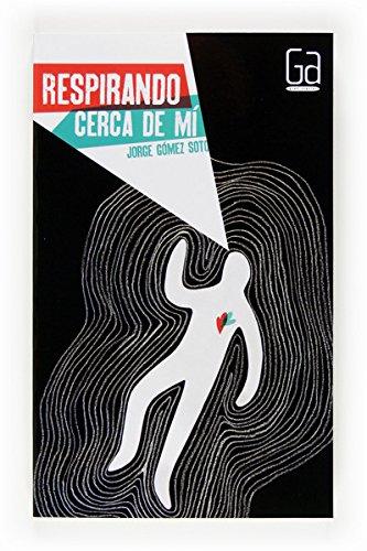 Respirando cerca de mí (eBook-ePub) (Gran angular nº 301) por Jorge Gómez Soto