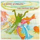 La petite grenouille - Las ranitas del lago: Livre bilingue pour enfants - Un cuento bilingüe para niños: Volume 1 (Les histoires d'Andie)