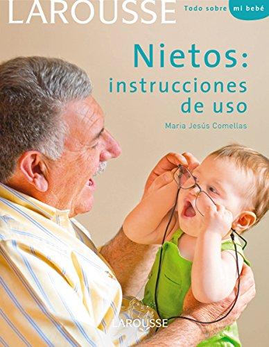 Nietos, instrucciones de uso (Larousse - Libros Ilustrados/ Prácticos - Vida Saludable)