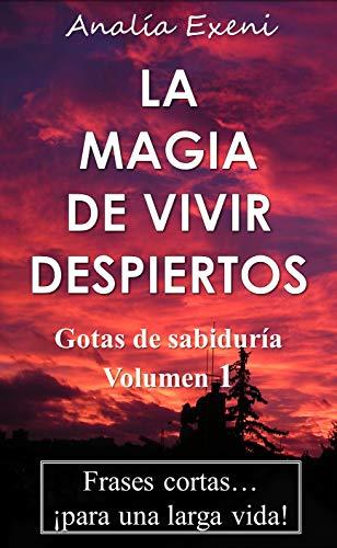 La Magia De Vivir Despiertos Frases Cortas Para Una Larga