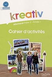 Kreativ Allemand palier 2, année 1, A2 : Cahier d'activité