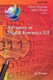 Advances in Digital Forensics XII: 12th IFIP WG 11.9 International Conference, New Delhi, January 4-6, 2016, Revised Selected Papers (IFIP Advances in Information and Communication Technology)