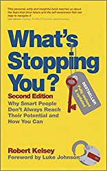 What's Stopping You? - Why Smart People Don't Always Reach Their Potential and How You Can 2E