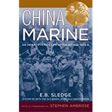 China Marine: An Infantryman's Life after World War II by E.B. Sledge (2003-09-04)