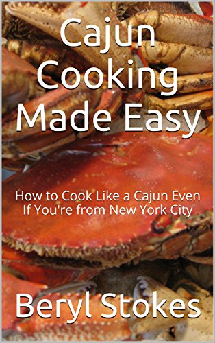 Cajun Cooking Made Easy: How to Cook Like a Cajun Even If You're from New York City (English Edition) (Küche Jubilee)