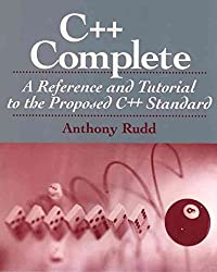 [(C++ Complete : A Reference and Tutorial to the Proposed C++ Standard)] [By (author) Anthony S. Rudd] published on (March, 1995)