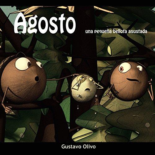 Agosto, una pequeña bellota asustada por Gustavo Olivo