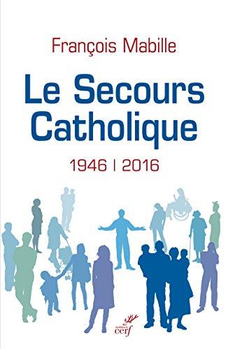 Le secours catholique 1946-2016