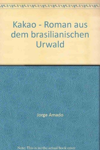 Kakao - Roman aus dem brasilianischen Urwald - bk890