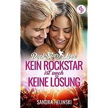 Kein Rockstar ist auch keine Lösung (Rockstar Romance, Chick-Lit, Liebesroman): 1