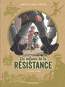 Les Enfants de la Résistance, tome 1 : Premières actions par Vincent Dugomier