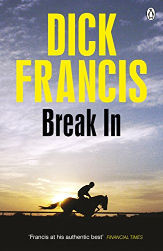 Break In (Francis Thriller Book 24) (English Edition) por Dick Francis
