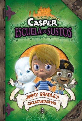 Jimmy Bradley: Cazafantasmas (Casper. Escuela de Sustos 2) por Varios Autores