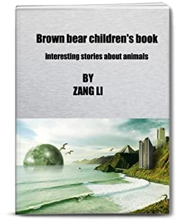Brown bear children's Book - Interesting stories about ... - photo#42