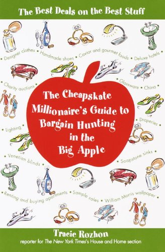 The Cheapskate Millionaire's Guide to Bargain Hunting in the Big Apple: The Best Deals on the Best Stuff (English Edition)