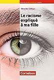 Nouvelle Biblioth�que Junior - Allgemeine Ausgabe: A2+ - Le racisme expliqu� � ma fille: Lekt�re mit eingelegtem Vokabular