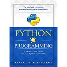 Python Programming: A Smarter and Faster Way to Learn Python in One Day (includes Hands-On Project) (2 in 1 Python Programming Bundle) (English Edition)