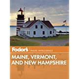 Fodor's Maine, Vermont, and New Hampshire (Full-color Travel Guide)
