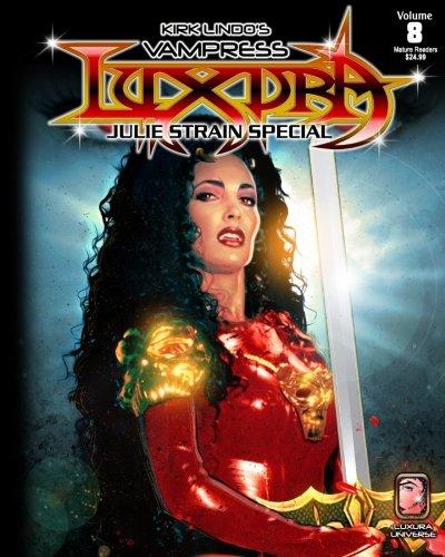 Kirk Lindo's Vampress Luxura V8: Julie Strain Special: Volume 8