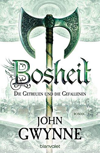 Gwynne, John: Bosheit - Die Getreuen und die Gefallenen