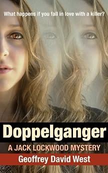 Doppelganger (Jack Lockwood Mystery Series Book 2) by [West, Geoffrey]