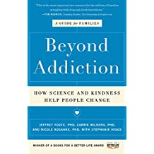 Beyond Addiction: How Science and Kindness Help People Change (English Edition)