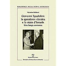 Giovanni Spadolini: La Questione Ebraica E Lo Stato D Israele: Una Lunga Coerenza