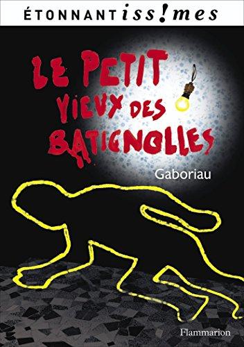 Le Petit Vieux des Batignolles par Emile Gaboriau