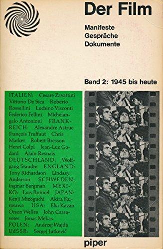 Der Film. Manifeste, Gespräche, Dokumente. Bd. 2: 1945 bis heute