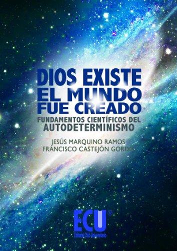 Dios existe, el mundo fue creado por Francisco Castejón Gordo