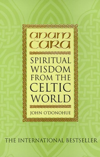 By John O'Donohue - Anam Cara: Spiritual Wisdom from the Celtic World (1999-04-16) [Paperback]
