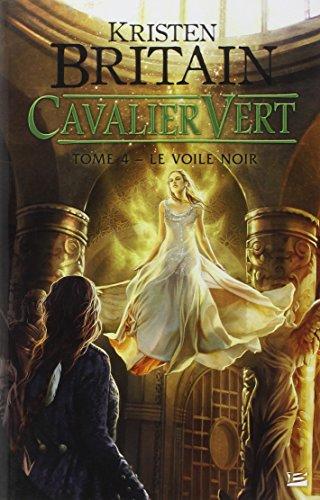Cavalier Vert T4 Le Voile Noir par Kristen Britain