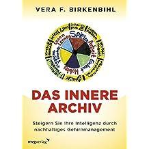 Das innere Archiv: Steigern Sie Ihre Intelligenz durch nachhaltiges Gehirnmanagement