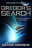 Gregor's Search-The Filament Makers: Stories from the Filaments
