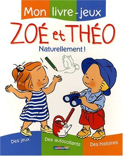 Zoé et Théo Naturellement ! : Mon livre-jeux par Catherine Metzmeyer, Marc Vanenis