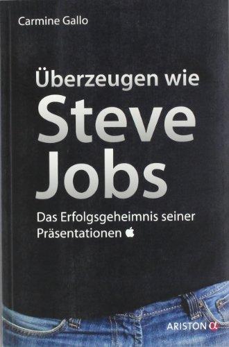 Überzeugen wie Steve Jobs: Das Erfolgsgeheimnis seiner Präsentationen Buch-Cover