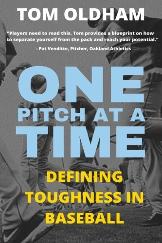 One Pitch at a Time: Defining Toughness in Baseball by Tom Oldham (2015-08-01) par Tom Oldham
