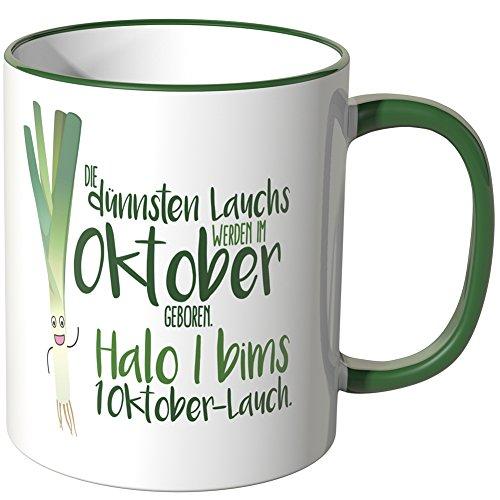 JUNIWORDS Tasse - Wähle eine Farbe -Die dünnsten Lauchs werden im Oktober geboren. Halo i bims 1 Oktober-Lauch. - Grün