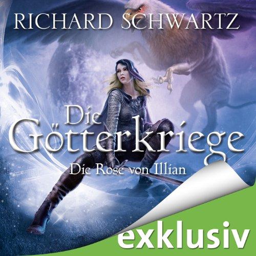 Buchseite und Rezensionen zu 'Die Rose von Illian (Die Götterkriege 1)' von Richard Schwartz