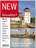 NEW IN THE CITY Düsseldorf 2011/12: Der zweisprachige Cityguide und Umzugshelfer für Neu-Düsseldorfer (Deutsch/English) - Diverse