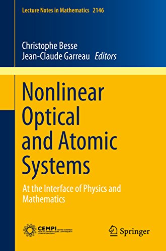 Nonlinear Optical and Atomic Systems: At the Interface of Physics and Mathematics (Lecture Notes in Mathematics)