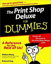 The Print Shop Deluxe For Dummies (For Dummies (Computers)) by Wallace Wang (2000-03-06)
