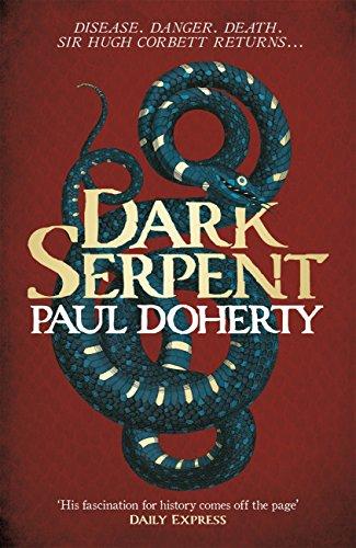 Dark Serpent (Hugh Corbett Mysteries, Book 18): A gripping medieval murder mystery (English Edition) por Paul Doherty