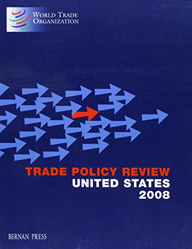 Trade Policy Review: United States 2008 (Trade Policy Review Series - All Countries)