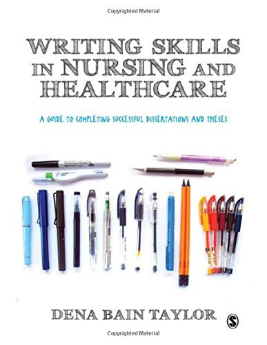 Writing Skills in Nursing and Healthcare: A Guide to Completing Successful Dissertations and Theses by Taylor, Dena Bain (September 25, 2014) Paperback
