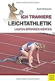 Sportartikel:Ich trainiere Leichtathletik: Laufen - Trainieren - Springen (Ich lerne, ich trainiere...)