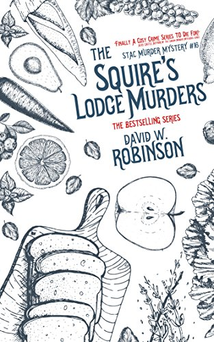 The Squire's Lodge Murders (#16 - Sanford Third Age Club Mystery) (STAC - Sanford Third Age Club Mystery) (English Edition)
