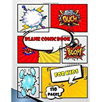 "Blank Comic Book For Kids: Create Your Own Comics With This Comic Book Journal Notebook - 110 Pages of Fun and Unique Templates - A Large Big 8.5"" x ... Your Kids or Teens Talent and Creativity"