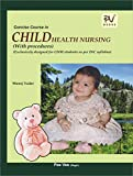 PV CHILD HEALTH NURSING WITH PROCEDURES (GNM 3RD YEAR STUDENTS)LATEST EDITION