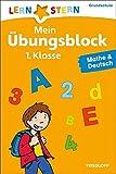 Mein Übungsblock 1. Klasse. Mathe & Deutsch